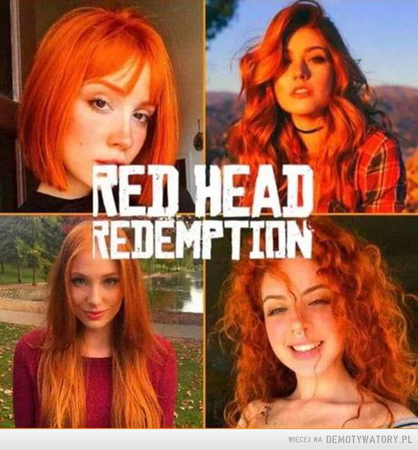 Red Head Redemption –