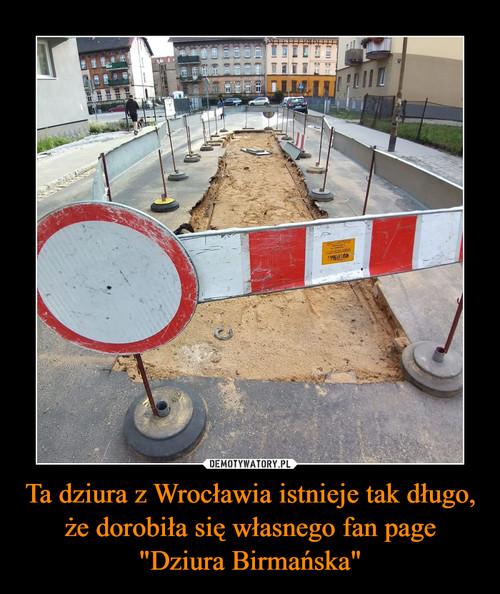 """Ta dziura z Wrocławia istnieje tak długo, że dorobiła się własnego fan page """"Dziura Birmańska"""""""