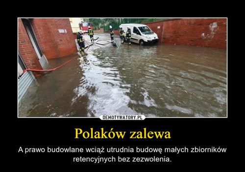 Polaków zalewa