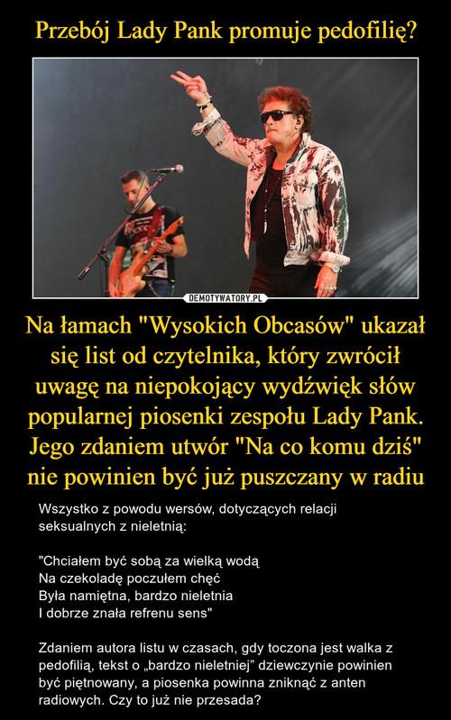 """Przebój Lady Pank promuje pedofilię? Na łamach """"Wysokich Obcasów"""" ukazał się list od czytelnika, który zwrócił uwagę na niepokojący wydźwięk słów popularnej piosenki zespołu Lady Pank. Jego zdaniem utwór """"Na co komu dziś"""" nie powinien być już puszczany w radiu"""