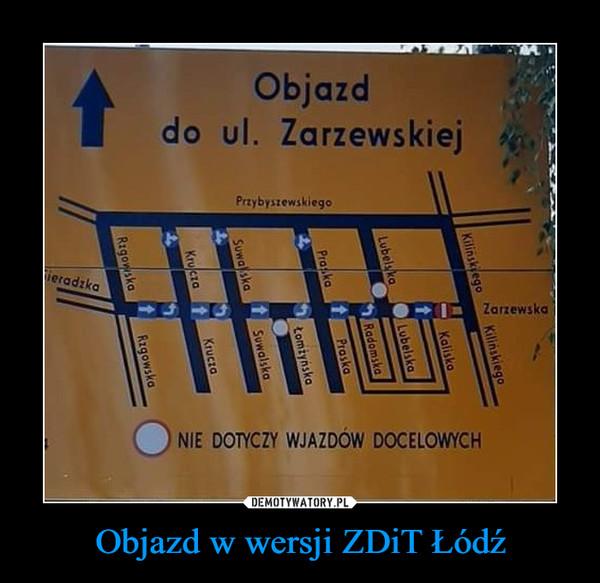 Objazd w wersji ZDiT Łódź –