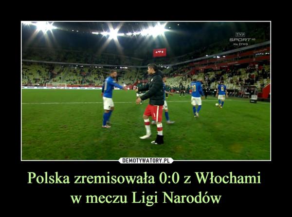 Polska zremisowała 0:0 z Włochami w meczu Ligi Narodów –
