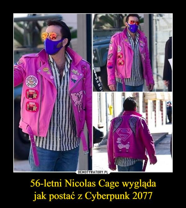 56-letni Nicolas Cage wyglądajak postać z Cyberpunk 2077 –