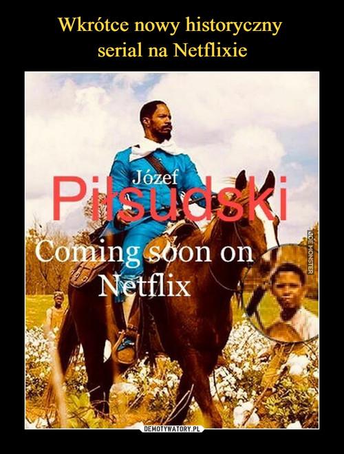 Wkrótce nowy historyczny  serial na Netflixie