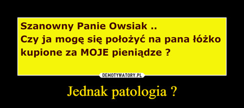 Jednak patologia ?