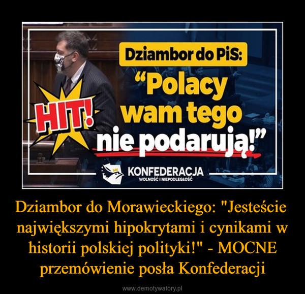 """Dziambor do Morawieckiego: """"Jesteście  największymi hipokrytami i cynikami w historii polskiej polityki!"""" - MOCNE przemówienie posła Konfederacji –"""