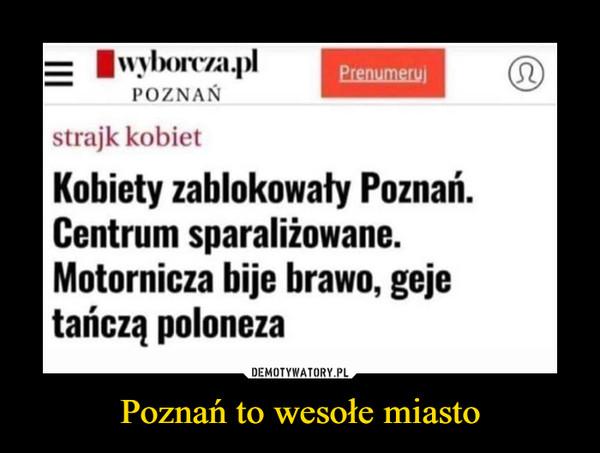 Poznań to wesołe miasto –