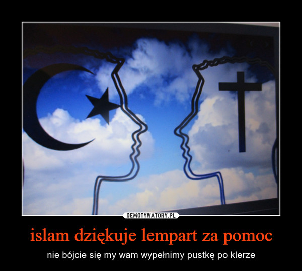 islam dziękuje lempart za pomoc – nie bójcie się my wam wypełnimy pustkę po klerze