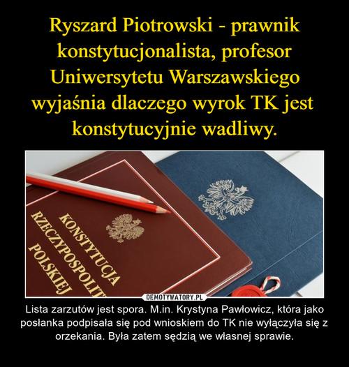 Ryszard Piotrowski - prawnik konstytucjonalista, profesor Uniwersytetu Warszawskiego wyjaśnia dlaczego wyrok TK jest  konstytucyjnie wadliwy.