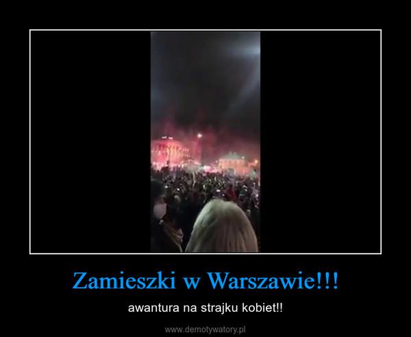Zamieszki w Warszawie!!! – awantura na strajku kobiet!!