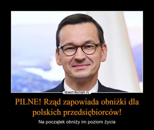 PILNE! Rząd zapowiada obniżki dla polskich przedsiębiorców!