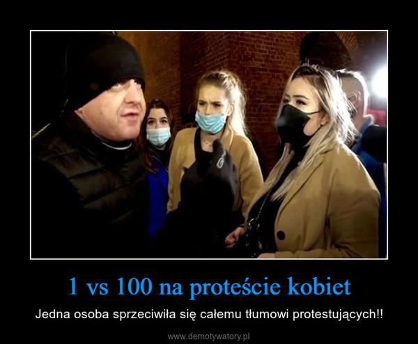1 vs 100 na proteście kobiet – Jedna osoba sprzeciwiła się całemu tłumowi protestujących!!