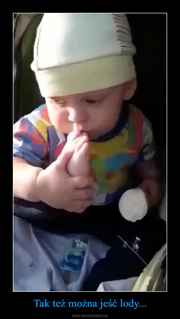 Tak też można jeść lody... –