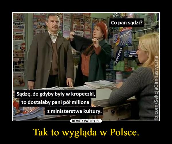 Tak to wygląda w Polsce. –