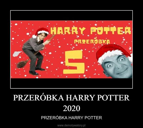 PRZERÓBKA HARRY POTTER 2020 – PRZERÓBKA HARRY POTTER