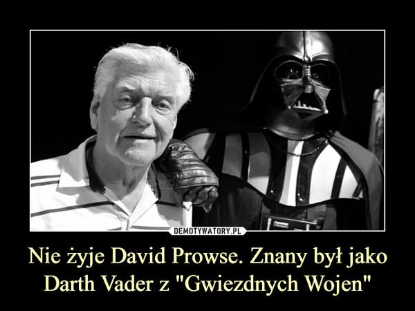 """Nie żyje David Prowse. Znany był jako Darth Vader z """"Gwiezdnych Wojen"""" –"""