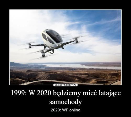 1999: W 2020 będziemy mieć latające samochody