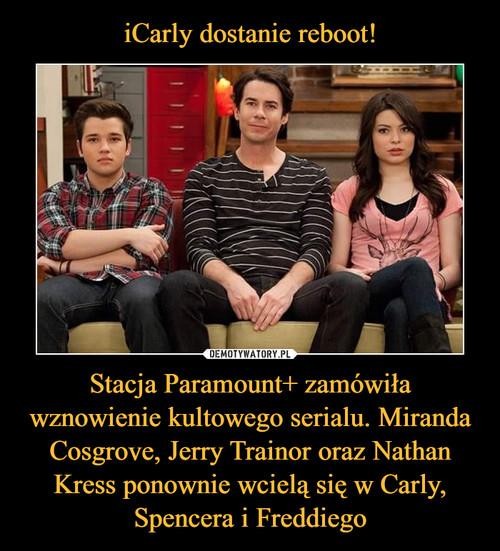iCarly dostanie reboot! Stacja Paramount+ zamówiła wznowienie kultowego serialu. Miranda Cosgrove, Jerry Trainor oraz Nathan Kress ponownie wcielą się w Carly, Spencera i Freddiego