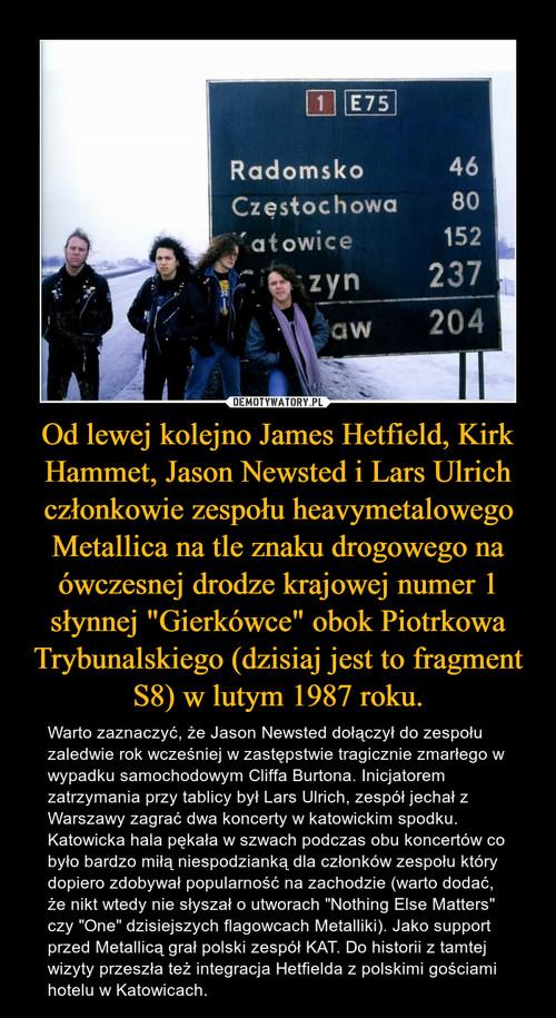 """Od lewej kolejno James Hetfield, Kirk Hammet, Jason Newsted i Lars Ulrich członkowie zespołu heavymetalowego Metallica na tle znaku drogowego na ówczesnej drodze krajowej numer 1 słynnej """"Gierkówce"""" obok Piotrkowa Trybunalskiego (dzisiaj jest to fragment S8) w lutym 1987 roku."""