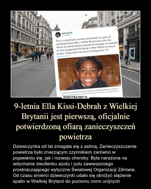 9-letnia Ella Kissi-Debrah z Wielkiej Brytanii jest pierwszą, oficjalnie potwierdzoną ofiarą zanieczyszczeń powietrza