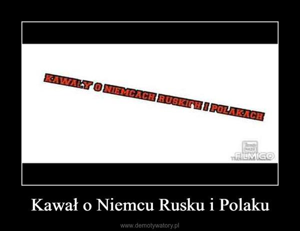 Kawał o Niemcu Rusku i Polaku –