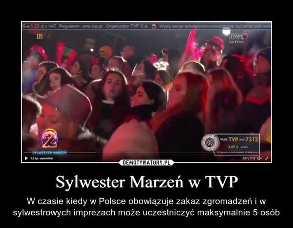 Sylwester Marzeń w TVP – W czasie kiedy w Polsce obowiązuje zakaz zgromadzeń i w sylwestrowych imprezach może uczestniczyć maksymalnie 5 osób