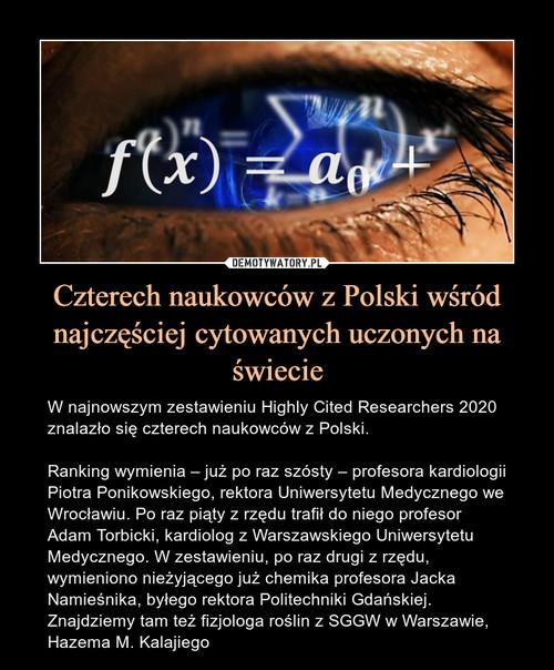 Czterech naukowców z Polski wśród najczęściej cytowanych uczonych na świecie