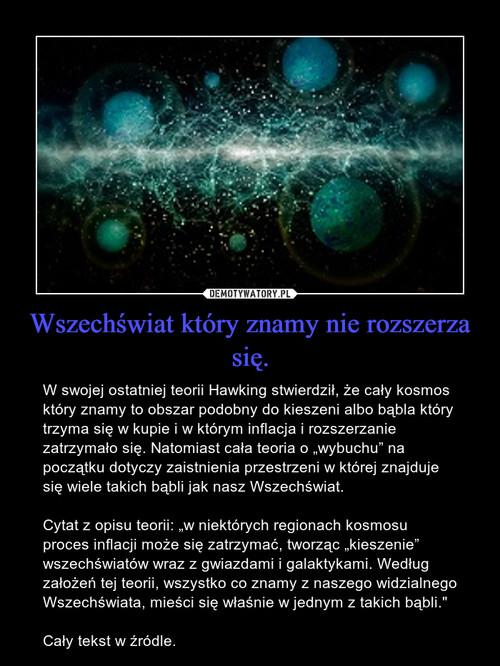 Wszechświat który znamy nie rozszerza się.