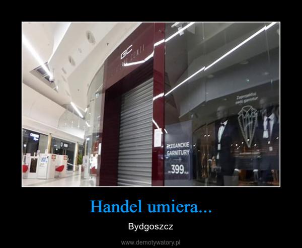 Handel umiera... – Bydgoszcz