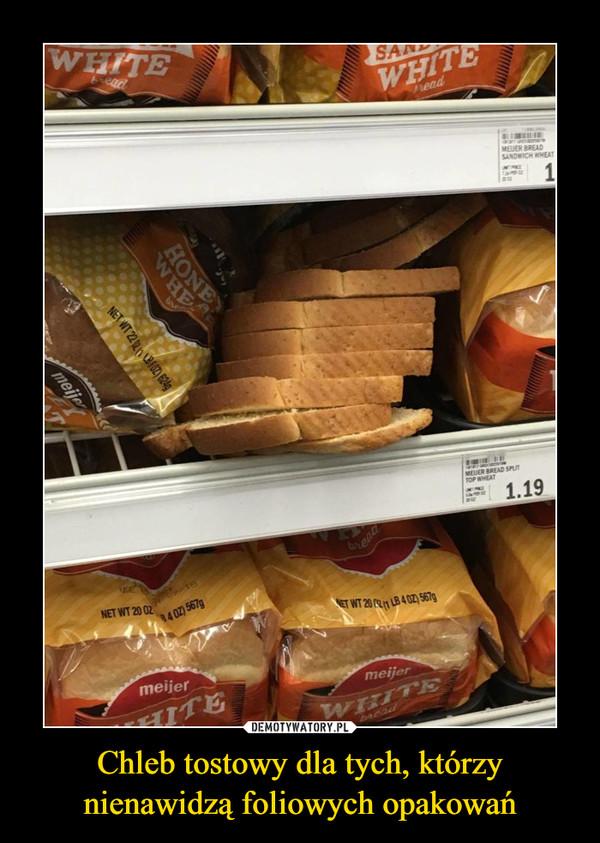Chleb tostowy dla tych, którzy nienawidzą foliowych opakowań –
