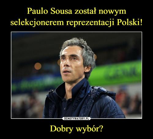 Paulo Sousa został nowym selekcjonerem reprezentacji Polski! Dobry wybór?