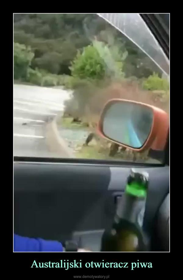 Australijski otwieracz piwa –