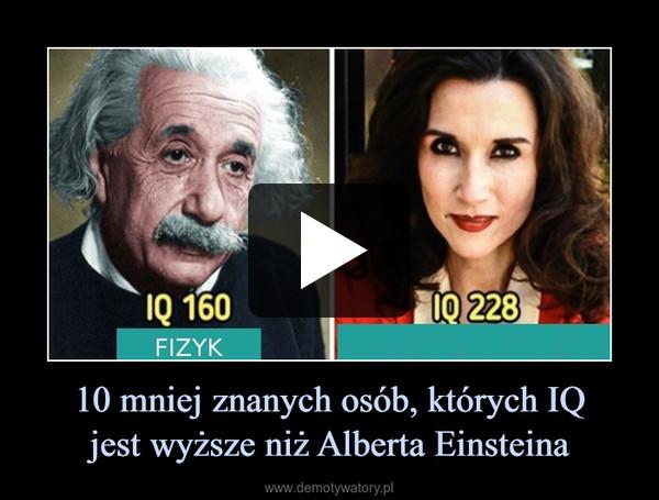 10 mniej znanych osób, których IQjest wyższe niż Alberta Einsteina –