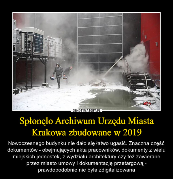 Spłonęło Archiwum Urzędu Miasta Krakowa zbudowane w 2019