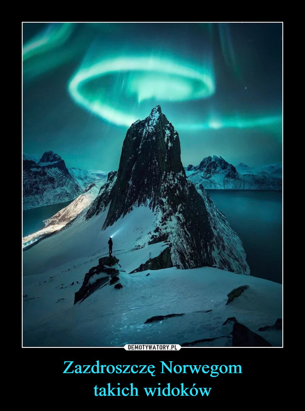 Zazdroszczę Norwegomtakich widoków –