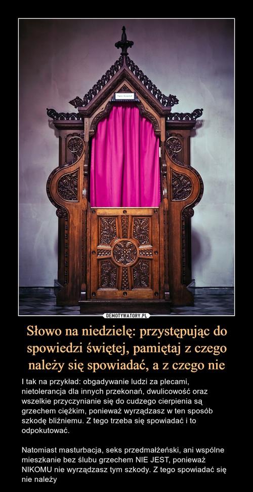 Słowo na niedzielę: przystępując do spowiedzi świętej, pamiętaj z czego należy się spowiadać, a z czego nie