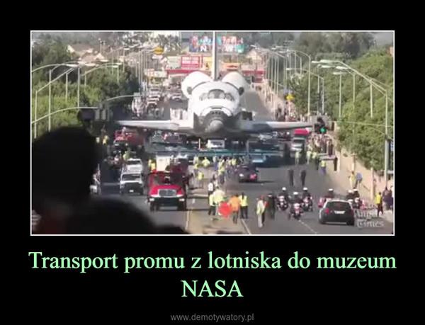Transport promu z lotniska do muzeum NASA –