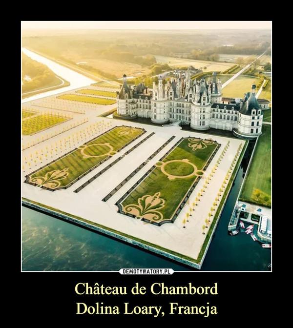 Château de ChambordDolina Loary, Francja –