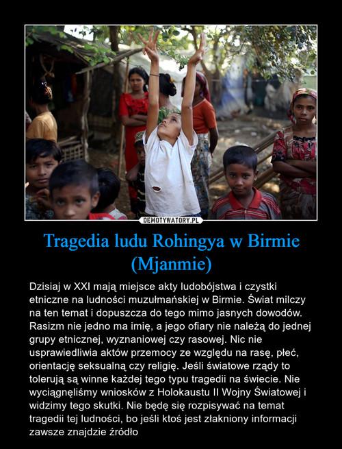 Tragedia ludu Rohingya w Birmie (Mjanmie)