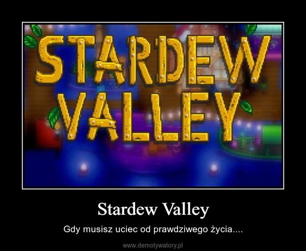 Stardew Valley – Gdy musisz uciec od prawdziwego życia....