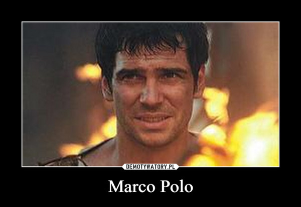 Marco Polo –