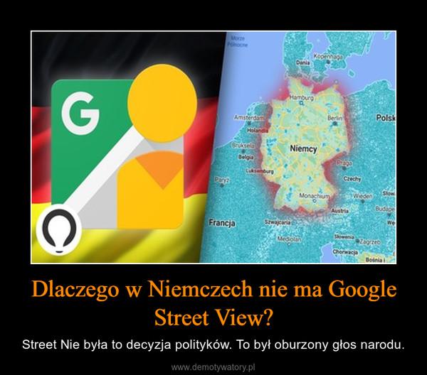 Dlaczego w Niemczech nie ma Google Street View? – Street Nie była to decyzja polityków. To był oburzony głos narodu.