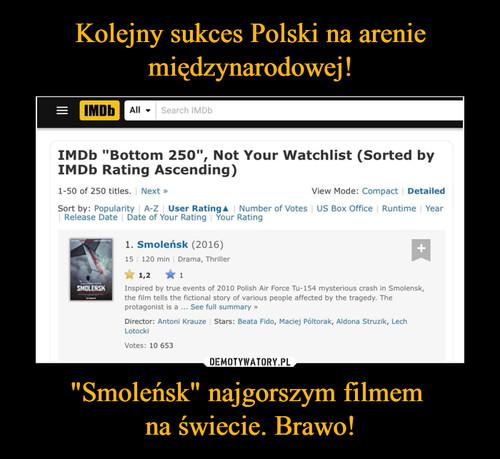 """Kolejny sukces Polski na arenie międzynarodowej! """"Smoleńsk"""" najgorszym filmem  na świecie. Brawo!"""