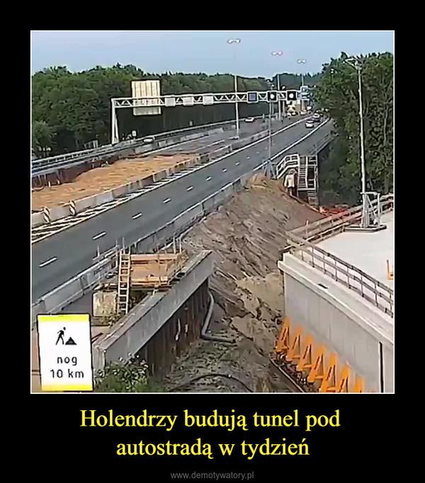 Holendrzy budują tunel pod autostradą w tydzień –