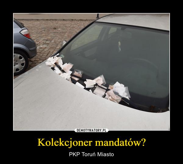 Kolekcjoner mandatów? – PKP Toruń Miasto