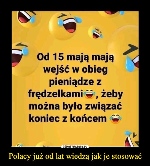 Polacy już od lat wiedzą jak je stosować –