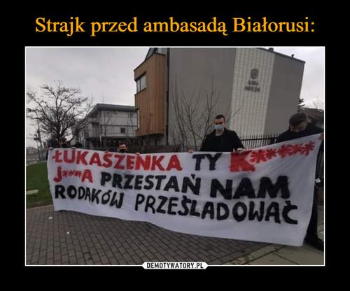 Strajk przed ambasadą Białorusi: