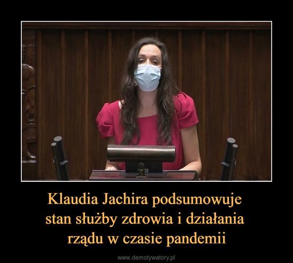 Klaudia Jachira podsumowuje stan służby zdrowia i działania rządu w czasie pandemii –