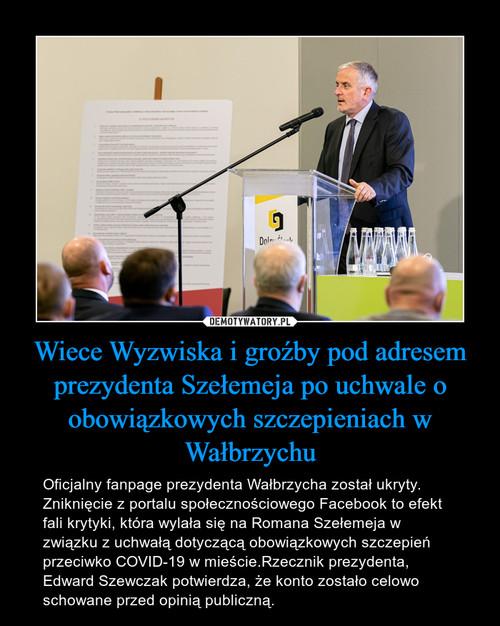 Wiece Wyzwiska i groźby pod adresem prezydenta Szełemeja po uchwale o obowiązkowych szczepieniach w Wałbrzychu