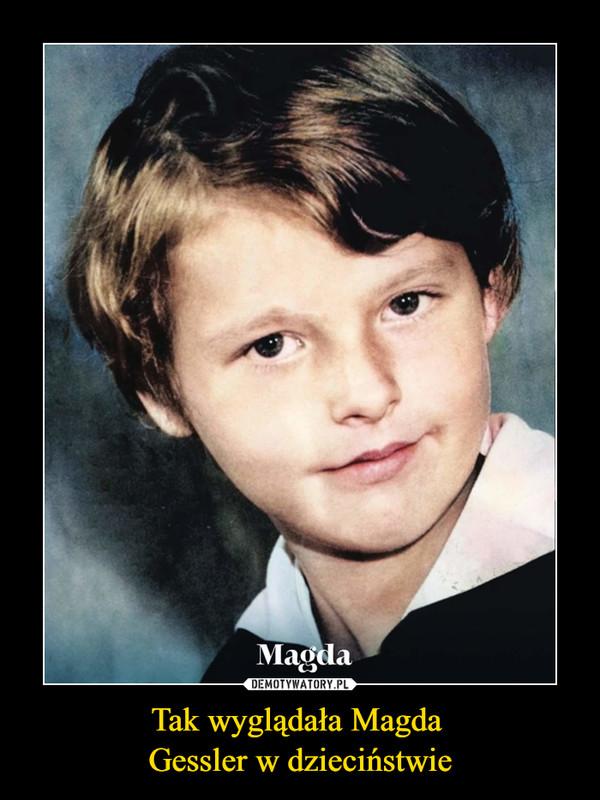 Tak wyglądała Magda Gessler w dzieciństwie –